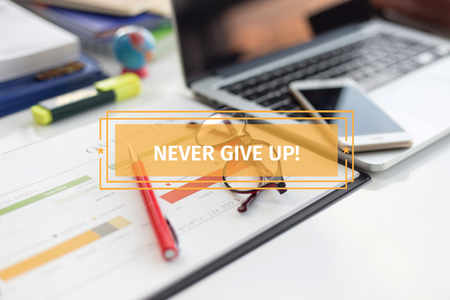 BUSINESS CONCEPT: NEVER GIVE UP! Stock Photo