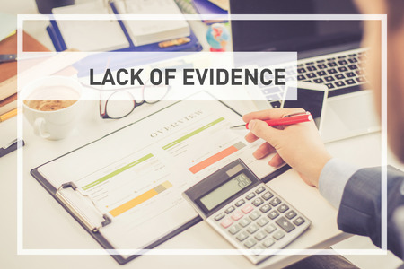 evidence: BUSINESS CONCEPT: LACK OF EVIDENCE Stock Photo