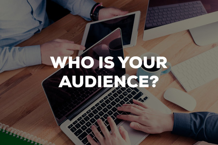 validate: WHO IS YOUR AUDIENCE? CONCEPT