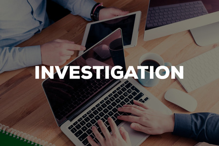 investigating: INVESTIGATION CONCEPT Stock Photo