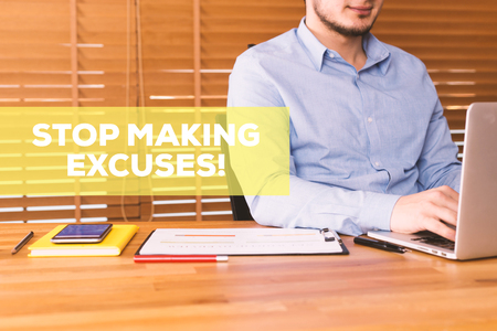 excuse: STOP MAKING EXCUSES! CONCEPT