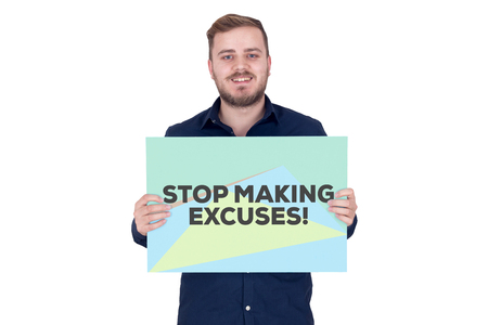 justify: STOP MAKING EXCUSES! CONCEPT