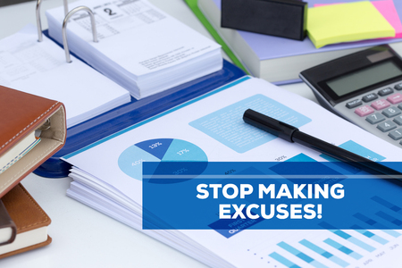 STOP MAKING EXCUSES! CONCEPT