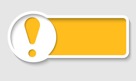 yellow text frame and exclamation mark