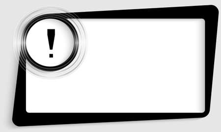 note of exclamation: black abstract text frame and transparent circle with exclamation mark