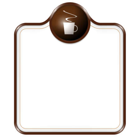 intermission: brown vector box for text with cup of coffee Illustration