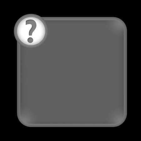 query: gray frame for any white text with question mark