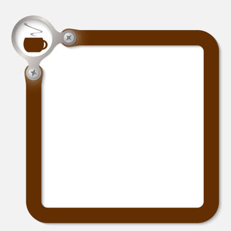 intermission: brown frame for any text with cup of coffee