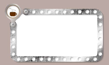 perforated sheet: metal frame for any text and cup of coffee Illustration