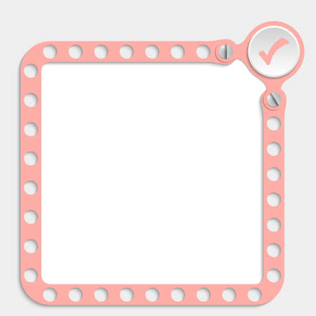 check box: pink frame for any text with screws and check box