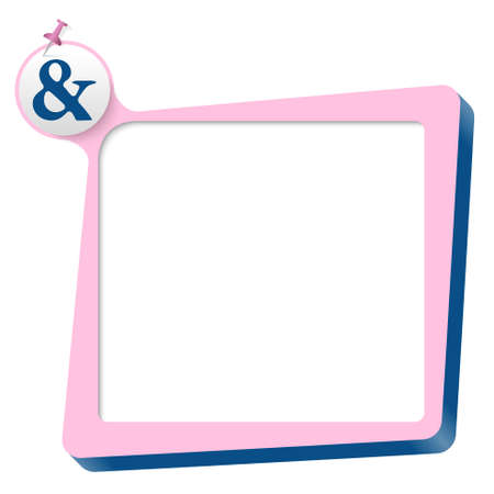 ampersand: pink text box and blue ampersand symbol