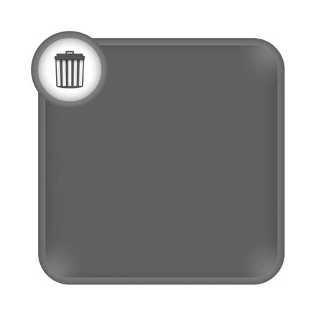 gray frame for any white text and trashcan Vector