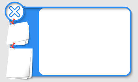 remark: Blue abstract frame for your text with multiplication symbol and  papers for remark