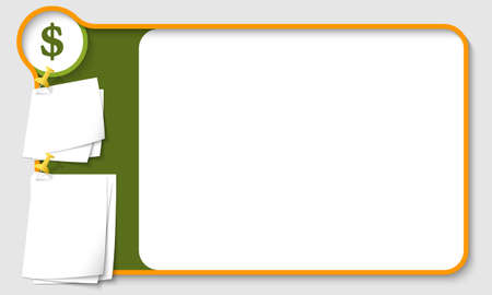 remark: Abstract frame for your text with dollar symbol and  papers for remark