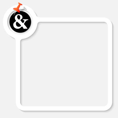 thumbtack: White frame for your text and ampersand