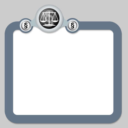 balance sheet: Abstract frame for your text and the symbol of justice