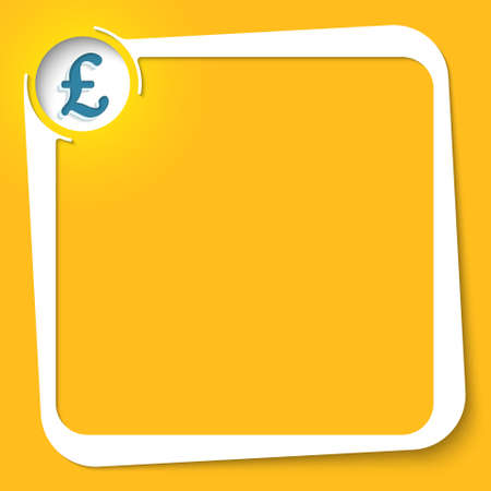 pound sterling: Vector white box for your text and pound sterling symbol