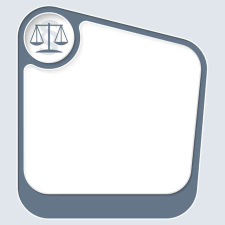Gray box for your text with white frame and justice symbol Illustration