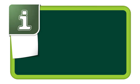 Abstract frame for your text with green corner and info symbol