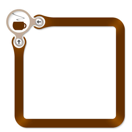 intermission: Brown circle with cup of coffee and  frame for your text
