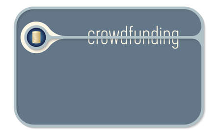 crowd sourcing: Vector text box for your text and the words crowdfunding and coin Illustration