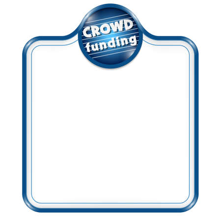 crowd sourcing: Blue vector frame for your text and binary code and the words crowd funding