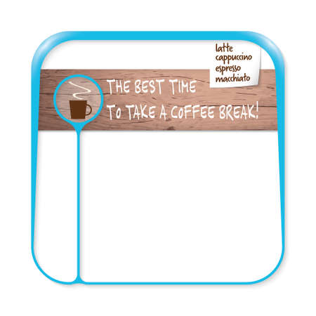 intermission: Blue box for fill your text with cup of coffee and the words the best time to take a coffee break