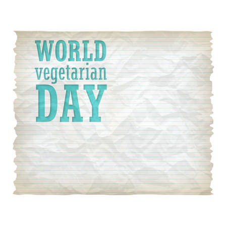 crumpled: Vector crumpled lined paper and the words world vegetarian day Illustration