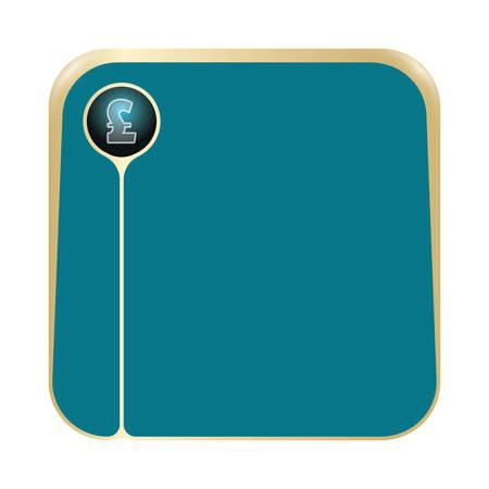 pound sterling: Un cuadro de texto para llenar el símbolo de texto y la libra esterlina