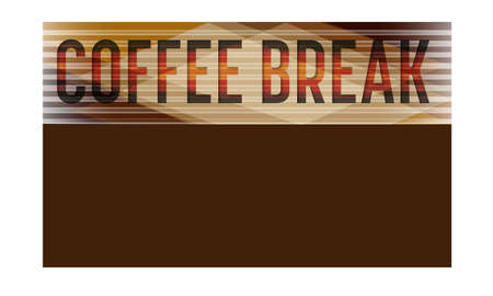 intermission: Abstract background with the words coffee break Illustration