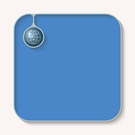pound sterling: Text box for fill your text with globe and pound sterling symbol Vectores