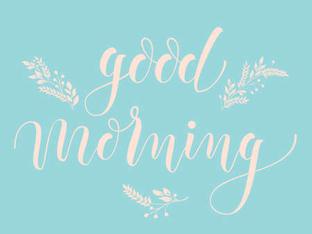 Hand drawn lettering Good Morning. Elegant modern handwritten calligraphy with floral elements. Vector Ink illustration. Typography poster on light background. For cards, invitations, prints etc.