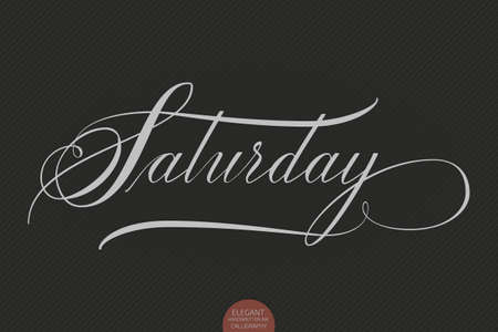 weekly: Hand drawn lettering Saturday. Elegant modern handwritten calligraphy. Vector Ink illustration. Typography poster on dark background. For cards, invitations, prints etc.