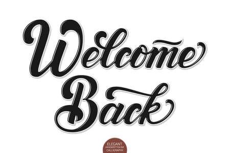 Vektor volumetrische Willkommen zurück elegante moderne handschriftliche Kalligraphie. Vektortinte abbildung. Isoliert auf weißem Hintergrund mit Schatten und Highlights. Für Karten, Einladungen, Drucke etc. Vektorgrafik
