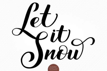 Frases de caligrafía navideña. Letras dibujadas a mano Let It Snow. Caligrafía manuscrita moderna elegante del cepillo. Vector ilustración de tinta de vacaciones de invierno. Tipografía para póster, tarjetas, impresiones, etc. Ilustración de vector
