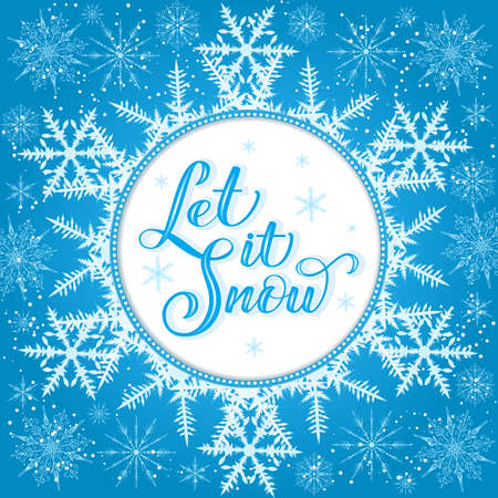 Christmas calligraphy. Hand drawn lettering Let It Snow with large snoflake backdrop. Handwritten brush calligraphy. Vector winter holidays background. Typography for poster, cards, prints etc