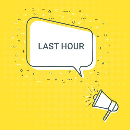 Megaphone With Last Hour Speech Bubble. Loudspeaker. Illustrations For Promotion Marketing For Prints And Posters, Menu Design, Shop Cards, Cafe, Restaurant Badges, Tags, Packaging etc. eps 10
