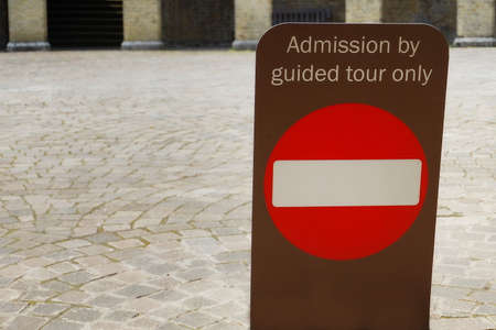 entry admission: Sign saying admission by guided tour only