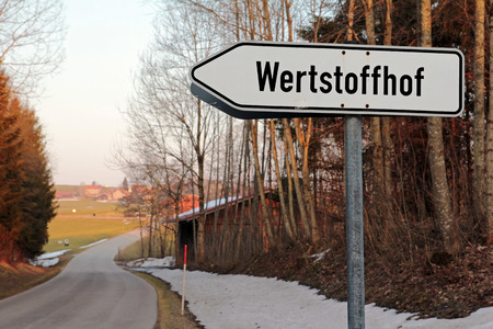 recycling center: Street sign -Wertstoffhof. The recycling center is a delivery point for waste