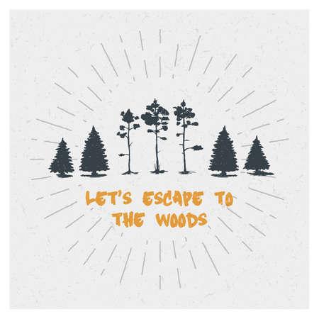 Forest. Tree. Inspiring Creative Motivation Quote. Vector Typography Poster Design Concept. Hand drawn textured vintage label. Retro badge. Inspirational lettering. Ilustração