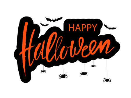 Happy halloween calligraphic card. Modern orange inscription and decorative illustration of spiders and bats on a white background. Vector handwritten lettering for banner, sticker, label, card, flyer