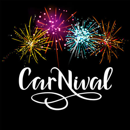 Carnival template with realistic color fireworks and hand dawn lettering. Festive concept with salute. Vector illustration for design with firecracker of carnival party, sale, greeting card Imagens