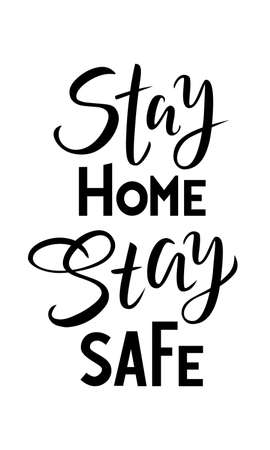 phrase Stay home stay safe on a white background. Lettering typography poster for self quarantine times. Coronavirus, COVID 19 protection logo. Vector black illustration for post, print, design