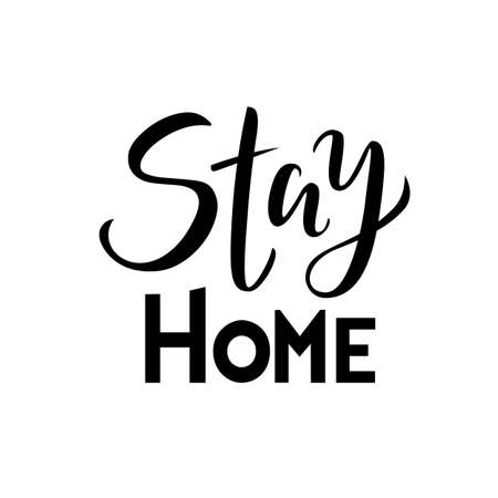 phrase Stay home on a white background. Lettering typography poster with text for self quarantine times. Coronavirus, COVID 19 protection logo. Vector black illustration for post, print, design