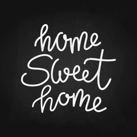 phrase home Sweet home on a black background. Hand lettering typography poster. For housewarming posters, greeting cards, home decorations, interior. Vector chalky illustration for post, print, design