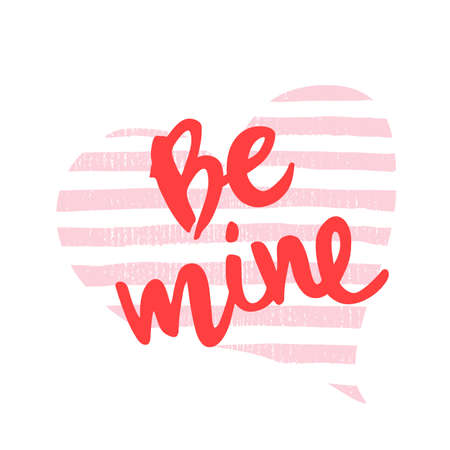 Lettering Be mine on striped pink watercolor heart background.
