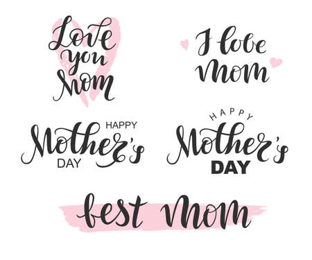 Vector Handwritten lettering black Happy Mothers Day, I love Mom, Best Mom on white background