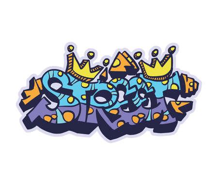 Graffiti street art urban spray lettering - Street. Colorful wild vector illustration isolated on white.