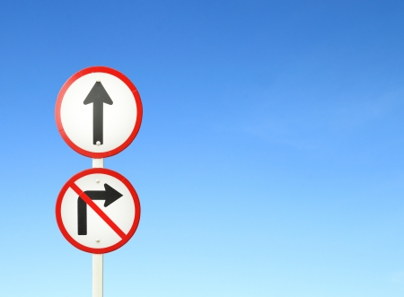 go ahead the way ,forward sign and dont turn right sign with blue sky blank for text photo