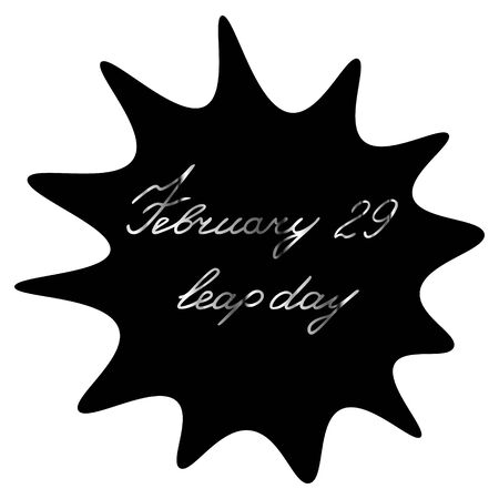 A blot with the inscription February 29 is a leap day. A black spot with silver text on an isolated background. Vector illustration. Extra day of the year. Idea for a sticker, design. Stylish print. 일러스트